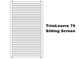 TrimLouvre 70 Sliding Screen (code: SSTL70)