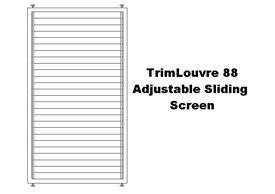 TrimLouvre 88 Adjustable Sliding Screen (code: SSTL70)
